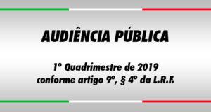 Audiência Pública 1º quadrimestre de 2019 conforme art.9º,§ 4º da L.R.F.