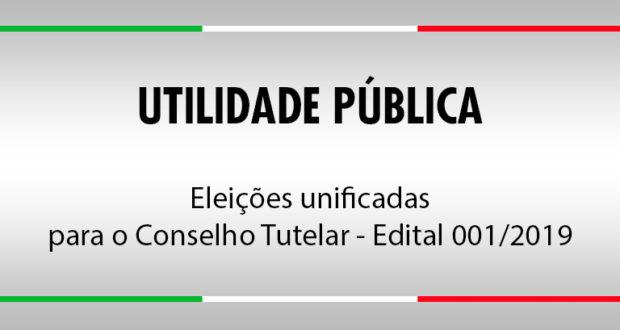 Eleições unificadas para o Conselho Tutelar - Edital 001/2019