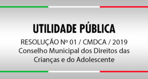 RESOLUÇÃO Nº 01 / CMDCA / 2019