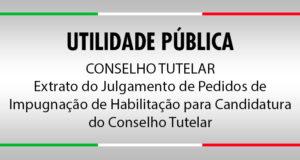 Divulgação do Extrato do Julgamento de Pedidos de Impugnação de Habilitação para Candidatura do Conselho Tutelar de São Lourenço da Serra