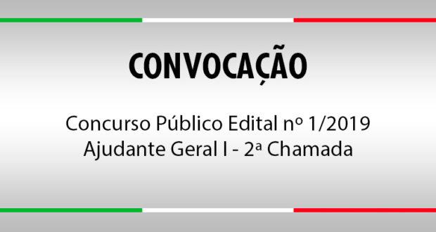 Convocação Concurso Público Edital nº 1/2019 - Ajudante Geral I - 2ª Chamada