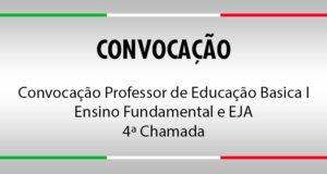 Convocação Professor de Educação Basica I - Ensino Fundamental e EJA (4ª lista)