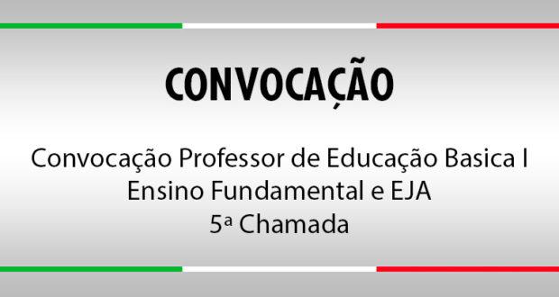 Convocação Professor de Educação Basica I - Ensino Fundamental e EJA (5ª lista)
