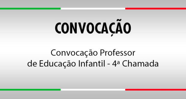 Convocação Professor de Educação Infantil - 4ª Chamada