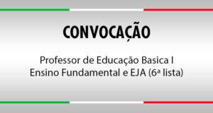 Convocação Professor de Educação Basica I - Ensino Fundamental e EJA (6ª lista)